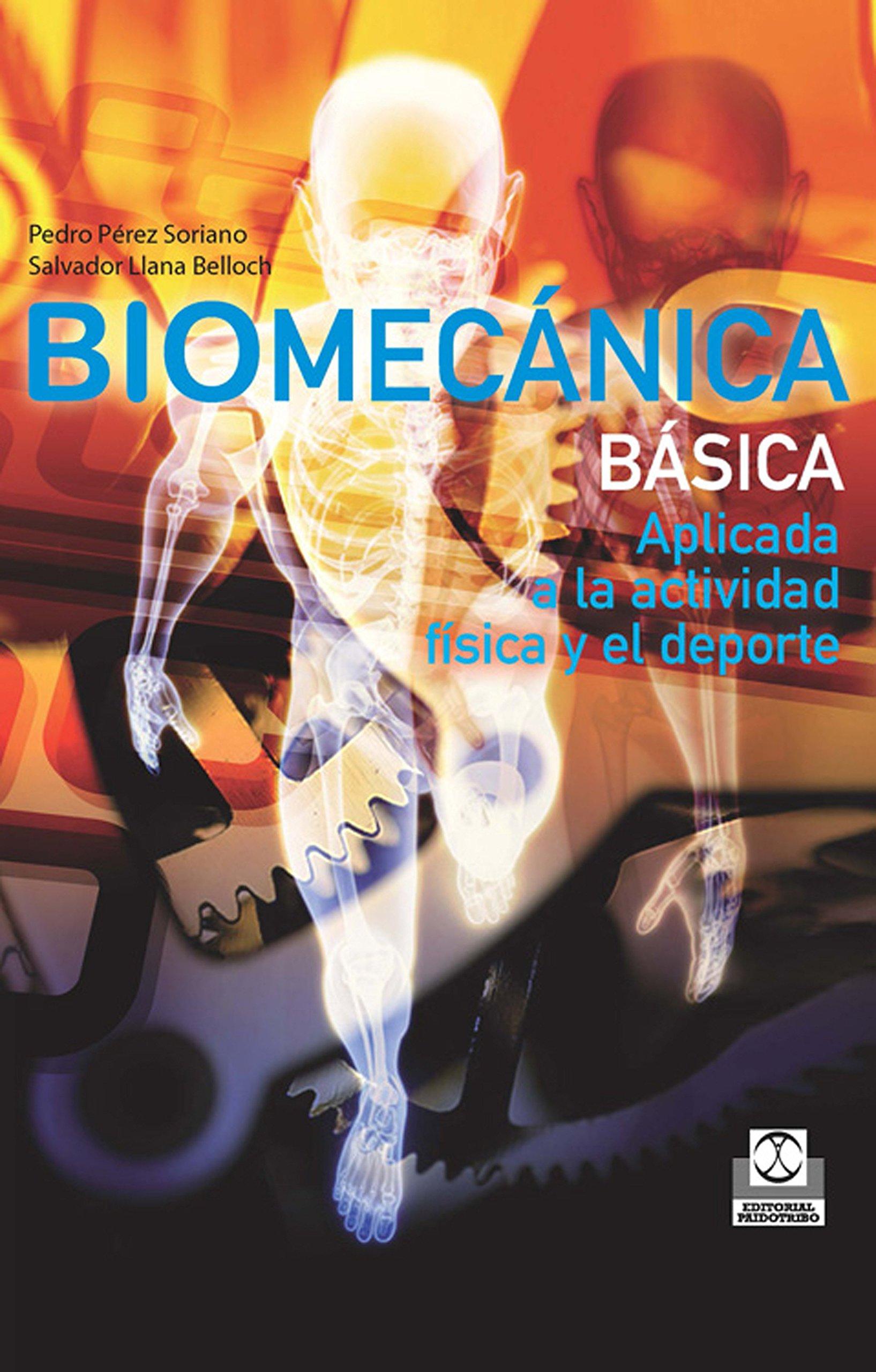Biomecánica básica: Aplicada a la actividad física y el deporte (Color) (Deportes)