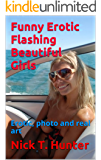 Funny Erotic Flashing Beautiful Girls: Erotic, photo and real art