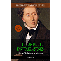 Hans Christian Andersen: The Complete Fairy Tales and Stories (The Greatest Writers of All Time Book 2)