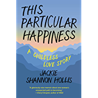 This Particular Happiness: A Childless Love Story (English Edition)