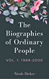 The Biographies of Ordinary People: Volume 1: 1989–2000