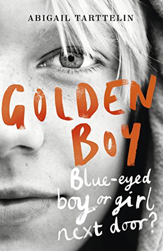 Golden Boy: A compelling, brave novel about coming to terms with being intersex (English Edition)