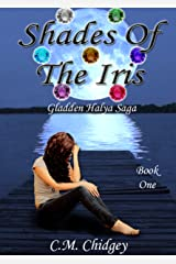 Shades Of The Iris (Gladden Halya Saga, Book 1) Kindle Edition