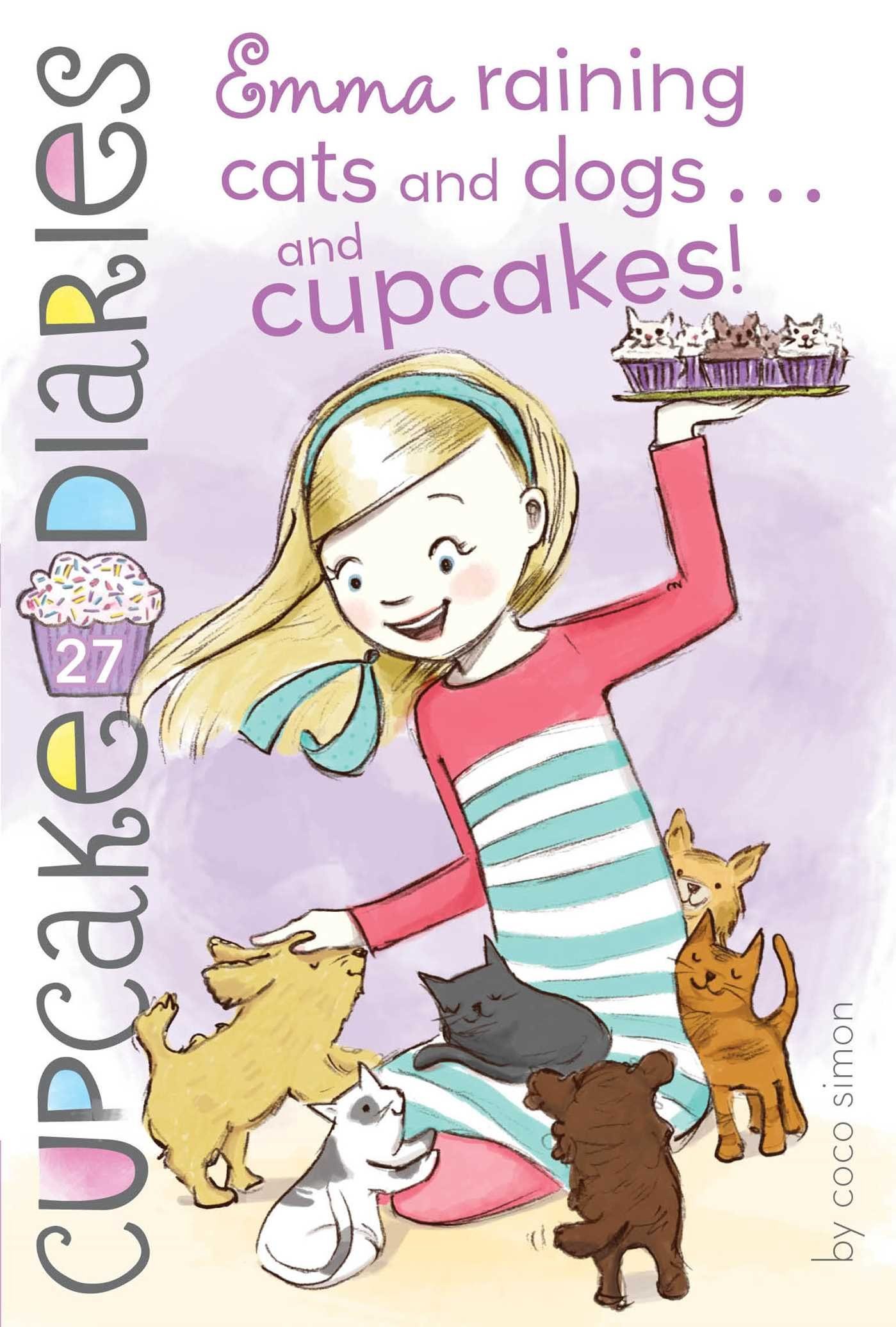 Emma Raining Cats and Dogs . . . and Cupcakes! (Cupcake Diaries) PDF