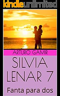 SILVIA LENAR 7: Fanta para dos