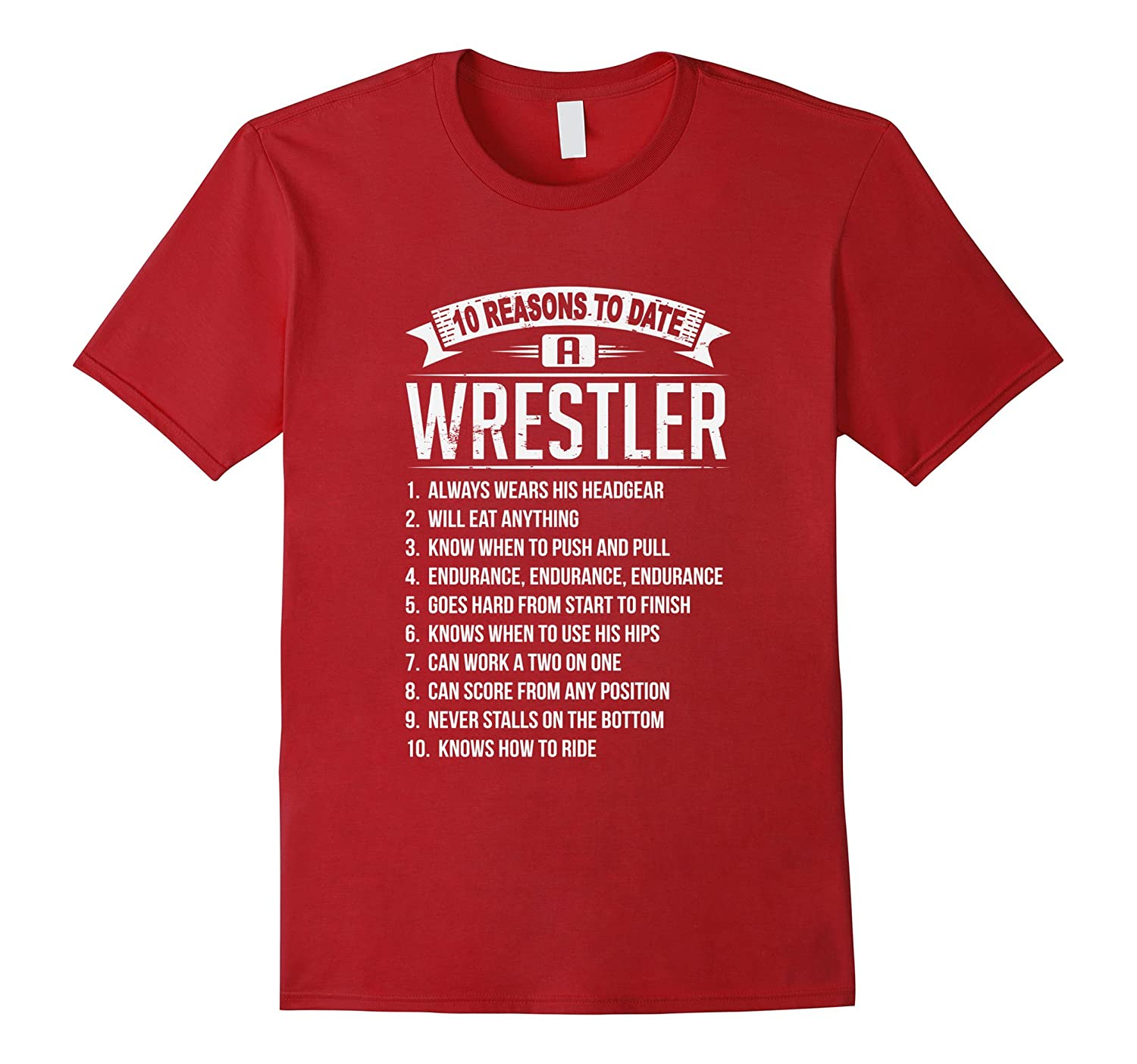 10 Reasons To Date A Wrestler T-Shirt-TH