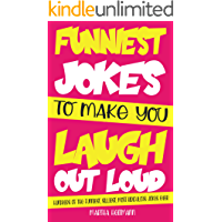 Funniest Jokes to make you laugh out loud: Hundreds of the Funniest, Silliest, Most Ridiculous Jokes Ever (English Edition)