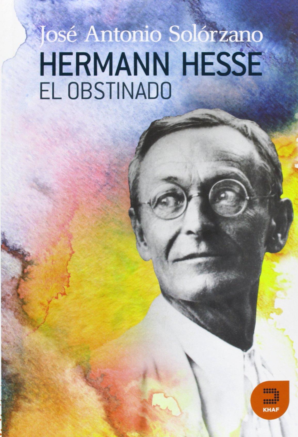 Hermann Hesse, el obstinado / Hermann Hesse, obstinate ...