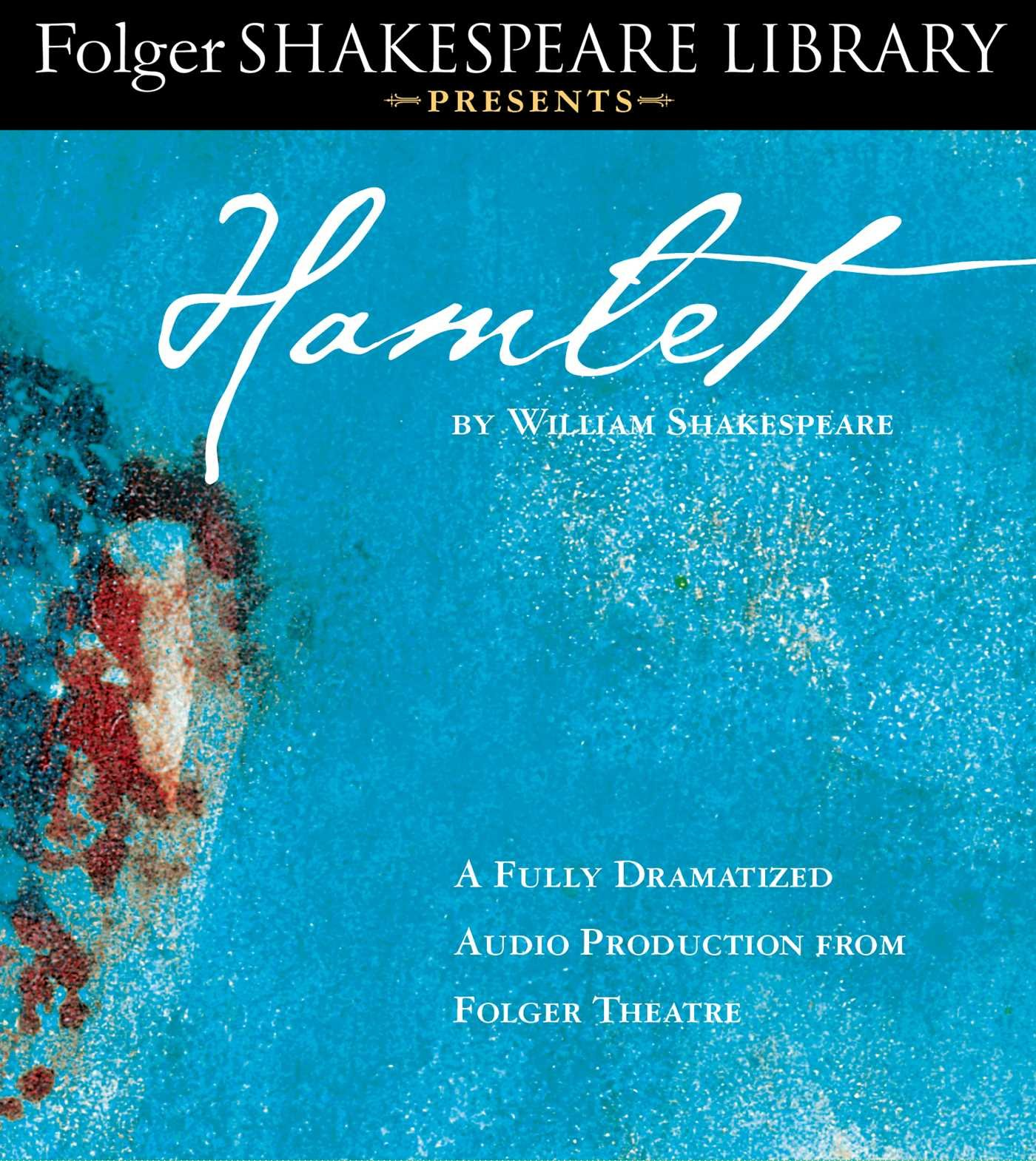 Hamlet: Fully Dramatized Audio Edition (Folger Shakespeare Library  Presents): William Shakespeare, Full Cast Dramatization: 9781442374362:  Amazon.com: Books