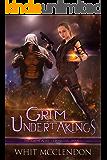 Grim Undertakings: Book 1 of the GrimFaerie Chronicles