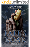 Fate's Roar (Fate Series Book 2)