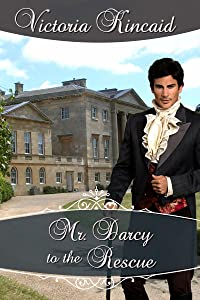 Mr. Darcy to the Rescue: A Pride and Prejudice Variation