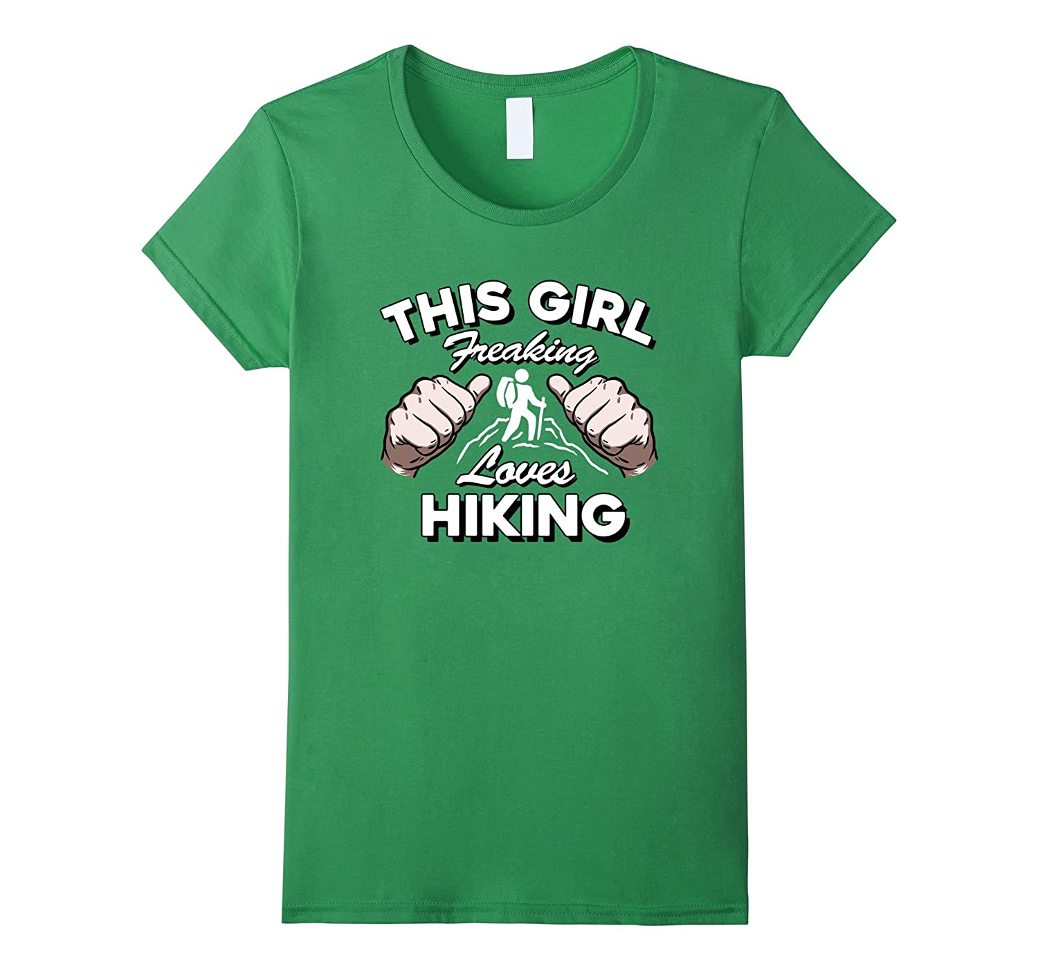 """""""This Girl Freaking Loves Hiking"""" Outdoors Hiker T Shirt"""