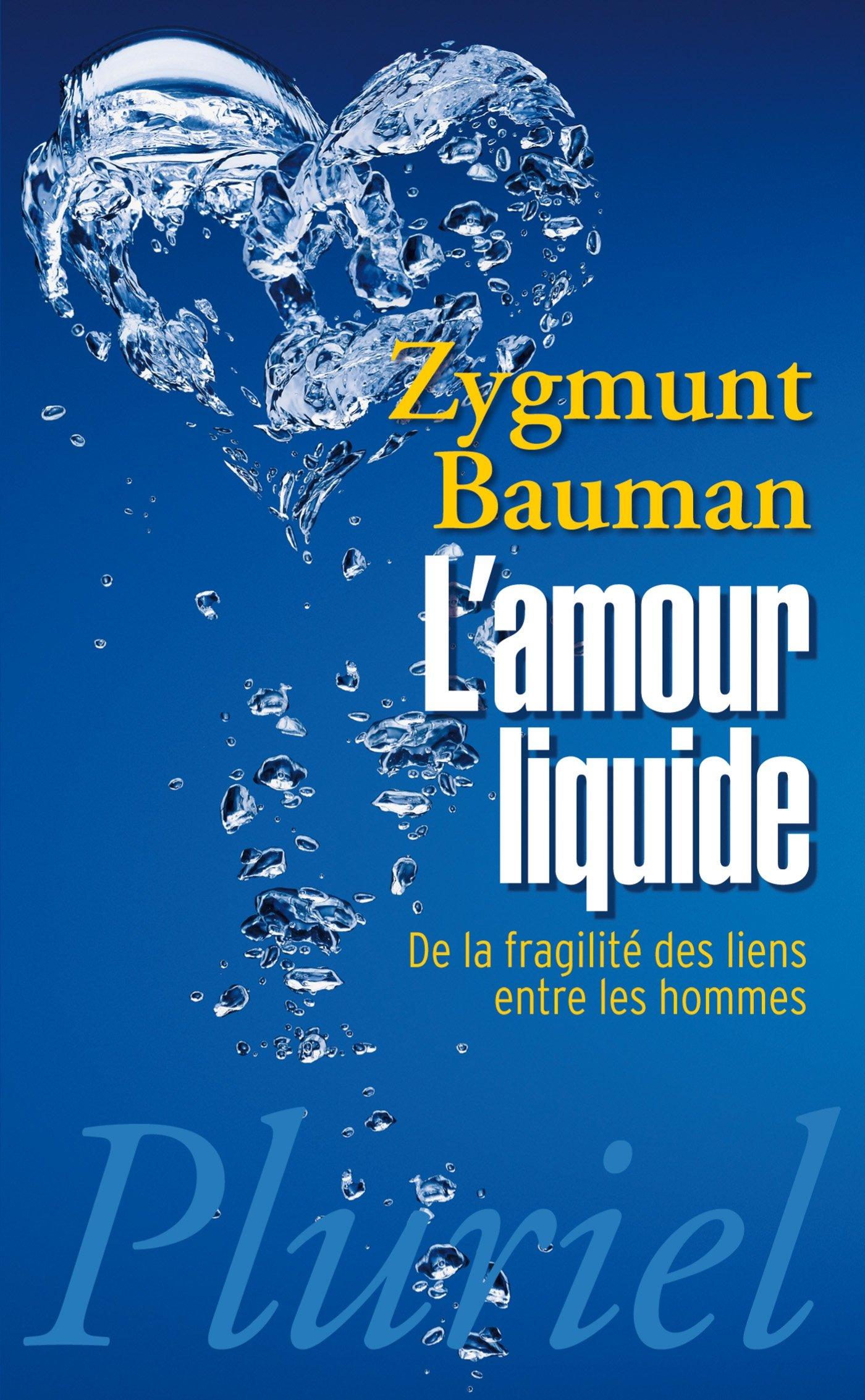 Amazon.fr - L'amour liquide: De la fragilité des liens entre les hommes - Bauman, Zygmunt - Livres