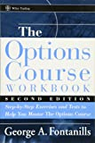 The Options Course Workbook: Step-by-Step Exercises and Tests to Help You Master the Options Course