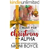 All I Want For Christmas Is An Alpha (A Very Alpha Christmas Season Book 3)