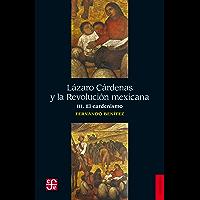 Lázaro Cárdenas y la Revolución mexicana, III. El cardenismo