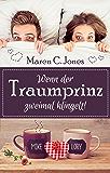Wenn der Traumprinz zweimal klingelt!: Humorvoller Liebesroman (Ganz schön verliebt 1)