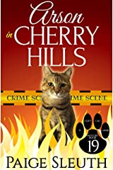 Arson in Cherry Hills (Cozy Cat Caper Mystery Book 19) Kindle Edition