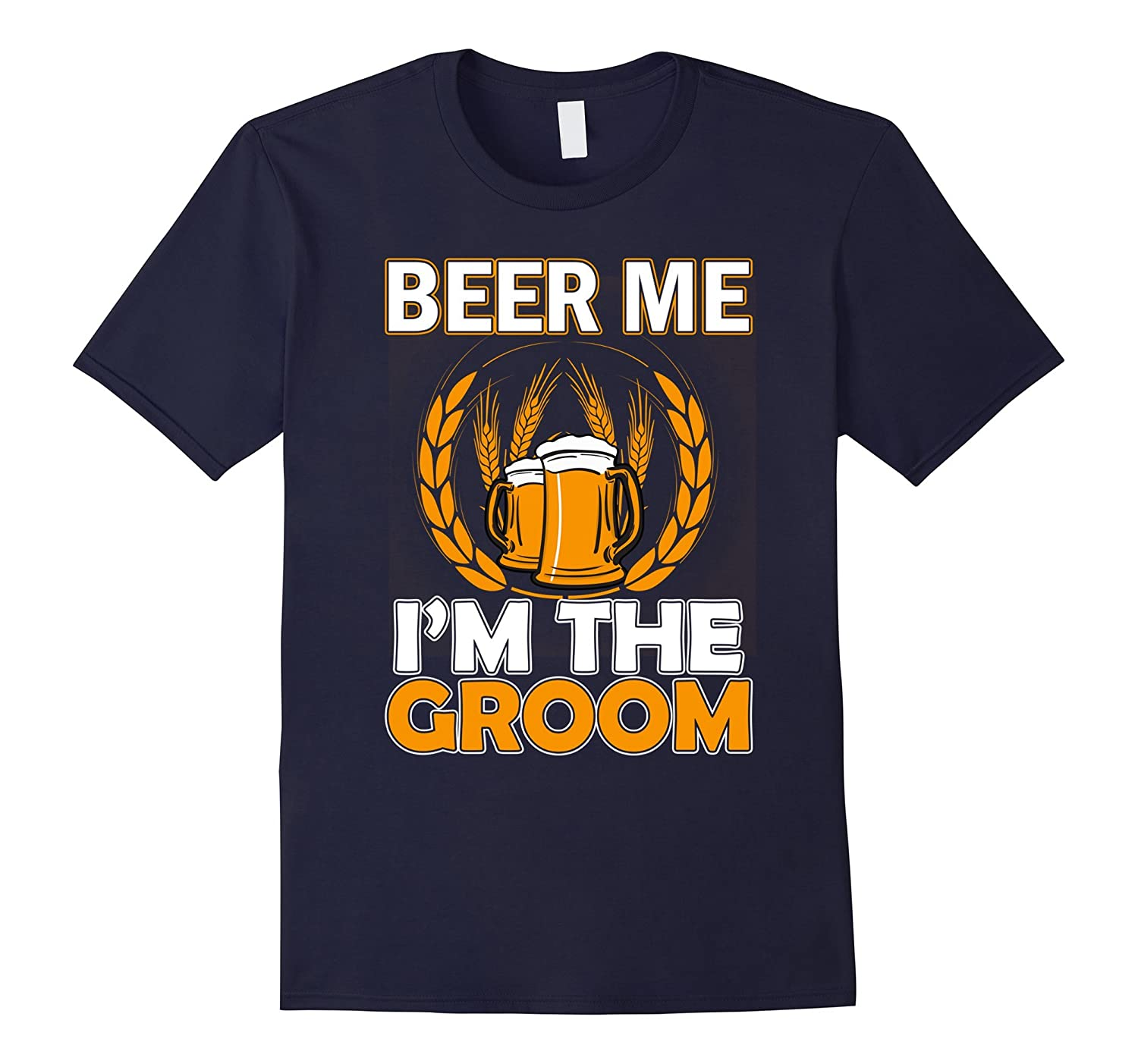 Beer Me Im The Groom Funny T-shirt-Vaci
