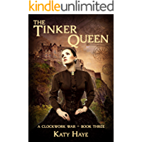 The Tinker Queen (A clockwork war Book 3)