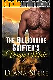 The Billionaire Shifter's Virgin Mate: (Billionaire Shifters Club #2)