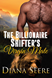 The Billionaire Shifter's Virgin Mate: (Billionaire Shifters Club #2)