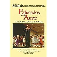 Educados Con Amor -- El Método Clásico