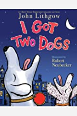 I Got Two Dogs Kindle Edition