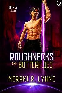 Roughnecks and Butterflies (Ore 5 Book 1)