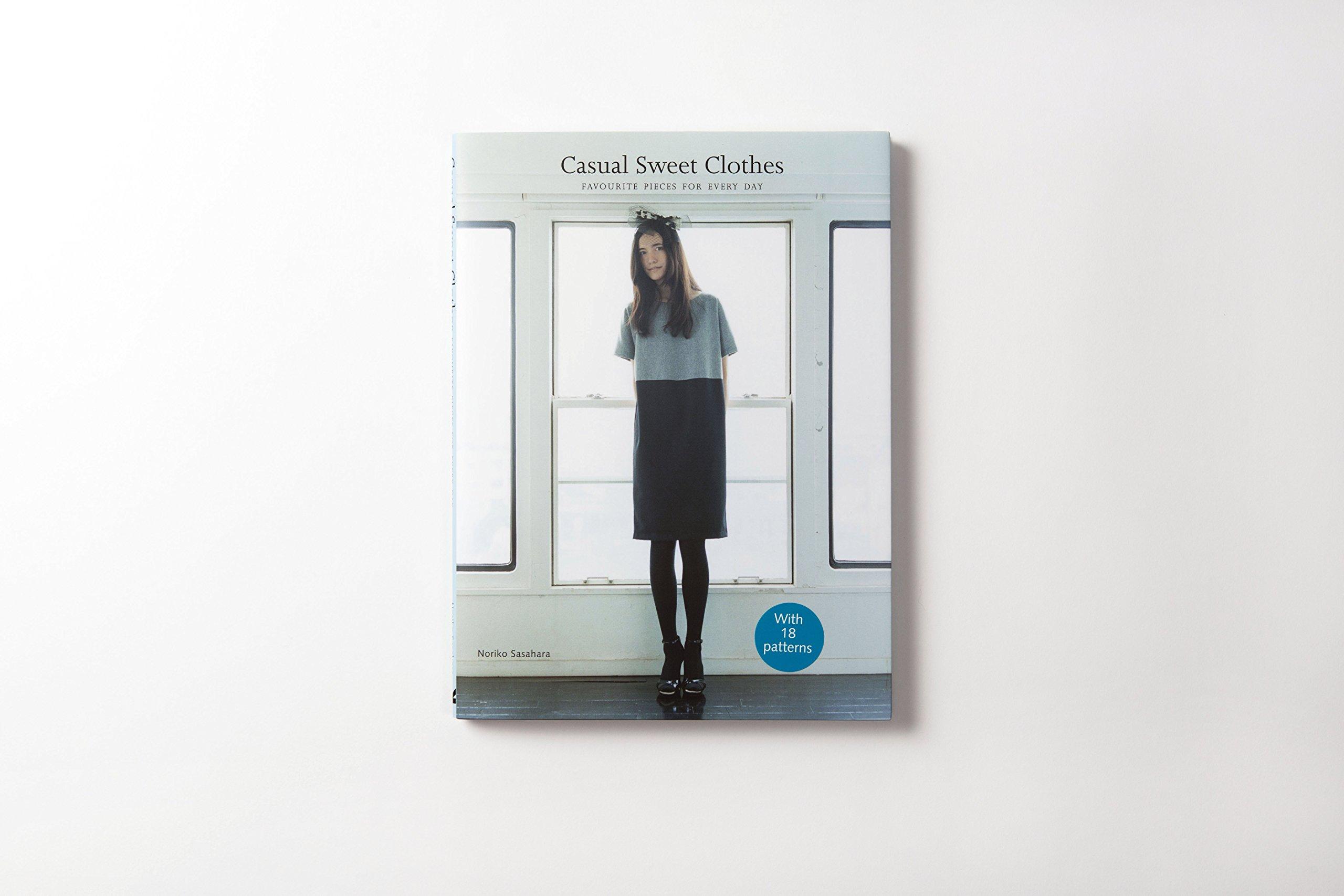 Casual Sweet Clothes: Favourite Pieces for Every Day: Noriko Sasahara: 9781780671734: Amazon.com: Books