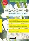 Homéopathie guide pratique: La référence pour se soigner simplement et naturellement grâce à l'homéopathie.