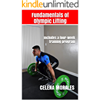 Fundamentals of Olympic Lifting: Includes a four week training program