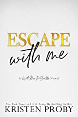 Escape With Me: A With Me In Seattle Novel Kindle Edition