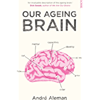 Our Ageing Brain: how our mental capacities develop as we grow older (English Edition)