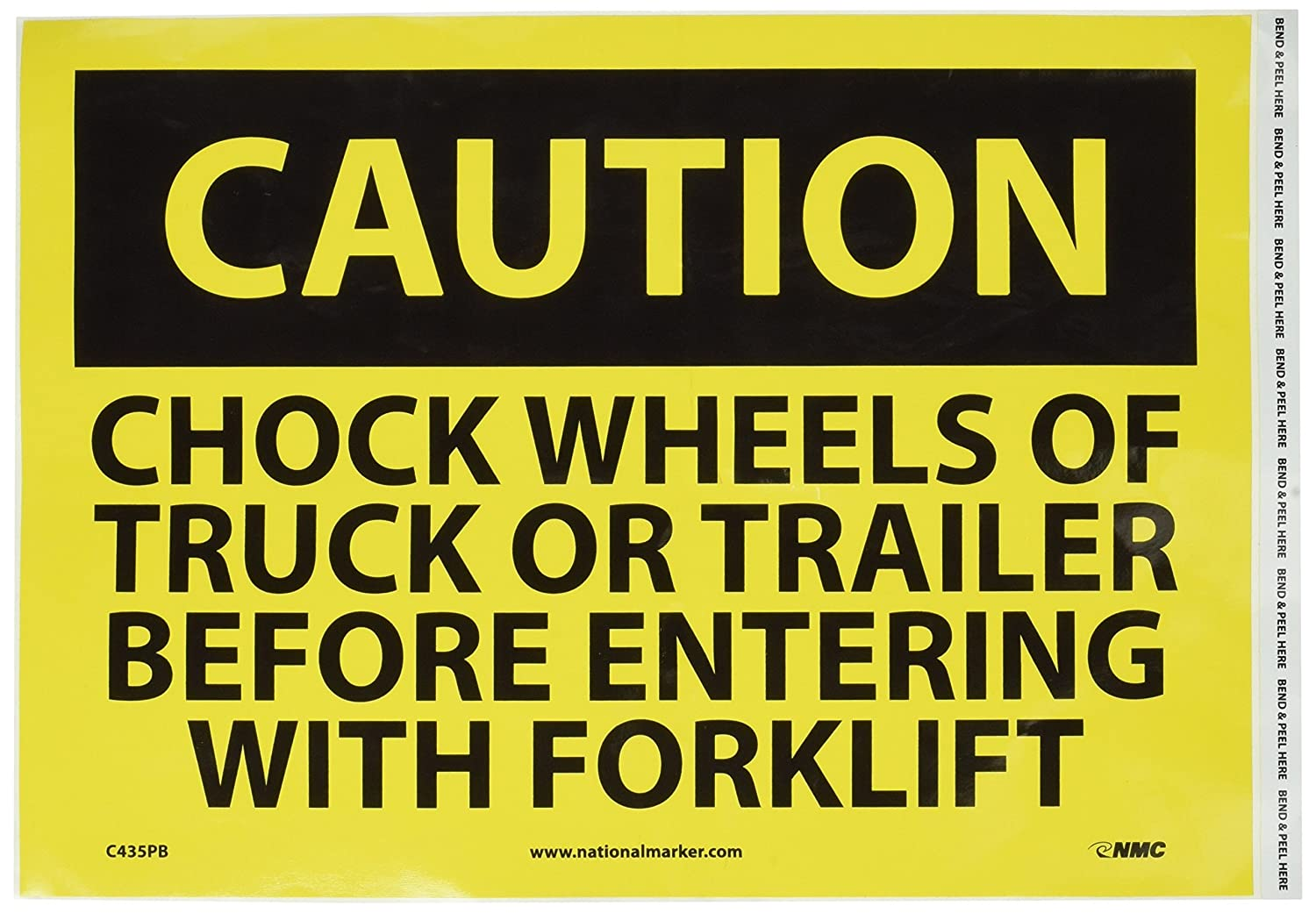 NMC C435RB OSHA Sign, Legend'CAUTION - CHOCK WHEELS OF TRUCK OR TRAILER BEFORE ENTERING WITH FORKLIFT', 14' Length x 10' Height, Rigid Plastic, Black on Yellow LegendCAUTION - CHOCK WHEELS OF TRUCK OR TRAILER BEFORE ENTERING WITH FORKLIFT NMCC435RB
