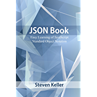 JSON Book: Easy Learning of JavaScript Standard Object Notation (English Edition)