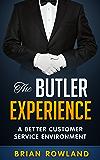 The Butler Experience: A Better Customer Service Environment