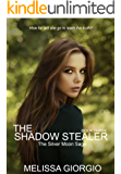 The Shadow Stealer (Silver Moon Saga Book 3)