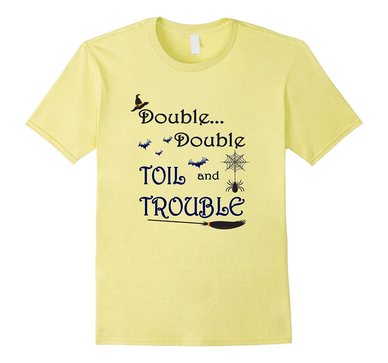 1c841b3c6a276 Halloween toil and trouble shirt fall shirt T-shirt-CL