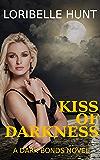 Kiss Of Darkness (Dark Bonds Book 1)