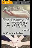 The Destiny of a Few (The Destiny Trilogy Book 2)