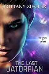 The Last Jatorrian: The Story of Lyriem (Lost in Time) Kindle Edition