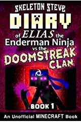 Diary of Minecraft Elias the Enderman Ninja vs the Doomstreak Clan - Book 1: Unofficial Minecraft Books for Kids, Teens, & Nerds - Adventure Fan Fiction ... the Enderman Ninja vs the Doomstreak Clan) Kindle Edition