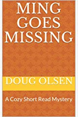 Ming Goes Missing: A Cozy Short Read Mystery (The Nelson Mysteries Book 7) Kindle Edition