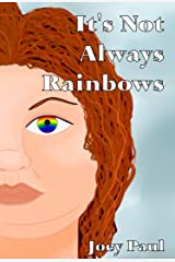 It's Not Always Rainbows Kindle Edition