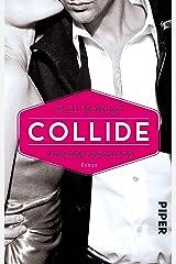 Collide - Unwiderstehlich: Roman (German Edition) Kindle Edition