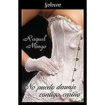 No puedo dormir contigo, cariño (Los peligros de enamorarse de un libertino 2) (Spanish Edition) Oct 26, 2018
