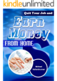 Quit Your Job and Earn Money from Home