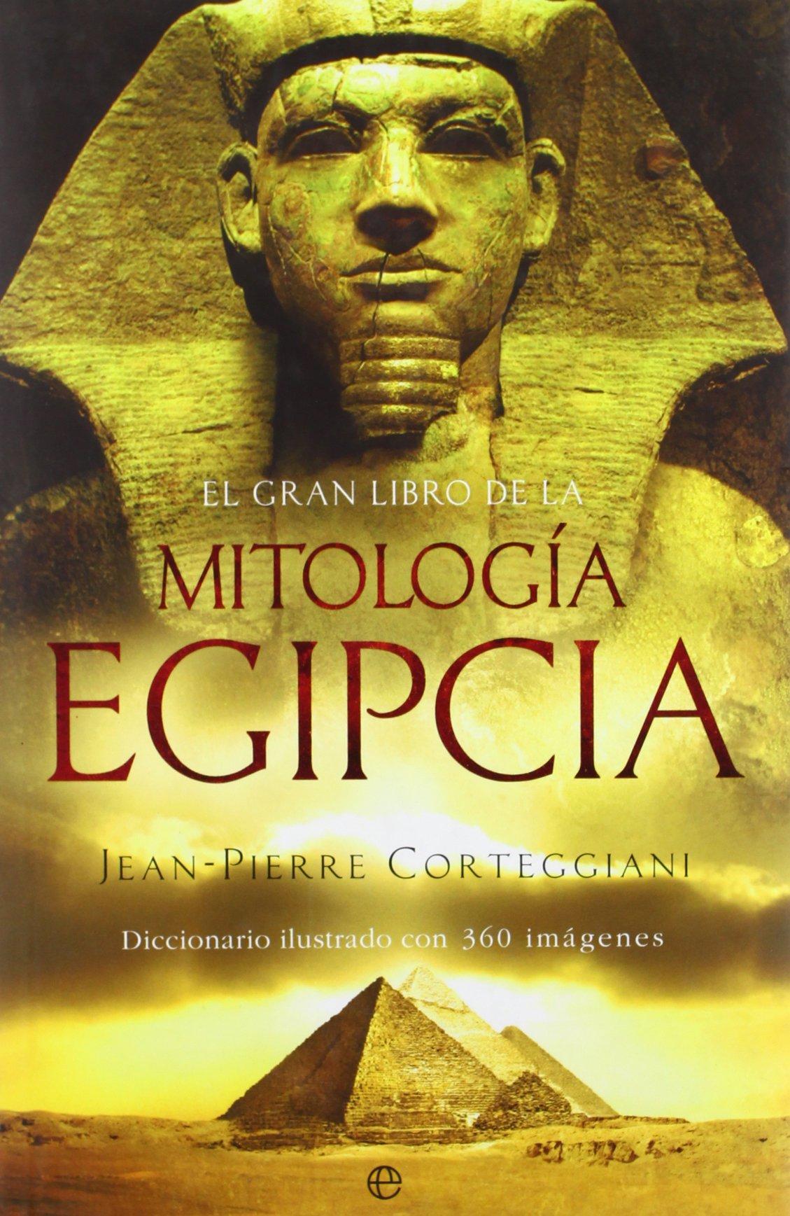 El gran libro de la mitología egipcia : diccionario ilustrado con 360  imágenes (Spanish) Hardcover – 1 Nov 2010